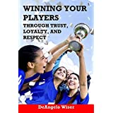 WINNING YOUR PLAYERS THROUGH T