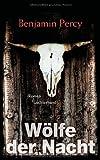 'Wölfe der Nacht: Roman' von Benjamin Percy