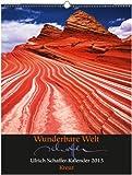 Wunderbare Welt: Ulrich Schaffer-Kalender 2013 - Ulrich Schaffer