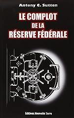 Le complot de la Réserve Fédérale d'Antony C. Sutton
