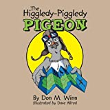The Higgledy-Piggledy Pigeon: A kids book about how a pigeon with dyslexia discovers that learning difficulties are not learning disabilities