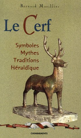 Le Cerf : Symboles, mythes, traditions, héraldique