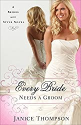Every Bride Needs a Groom: A Novel (Brides with Style) by Thompson, Janice (2015) Paperback