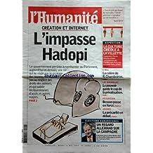 HUMANITE (L') [No 20082] du 12/05/2009 - creation et internet - l'impasse hadopi - expo - la culture creole a la villette - 8 mai - la colere de r. chambeiron - loi bachelot - le pouvoir garde le cap de la privatisation - retention - besson passe en force - jeunes - la precarite en debat - un regard allemand sur la campagne - lothar bisky
