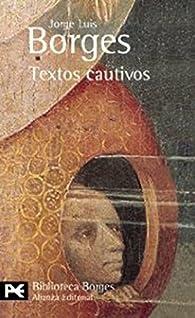 Textos cautivos par  Jorge Luis Borges
