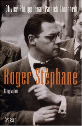 Roger Stéphane : Biographie par Olivier Philipponnat
