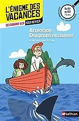 Attention! Dauphins en danger - Cahier de vacances