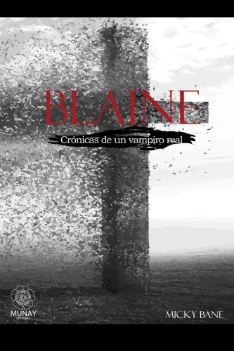 Blaine: Crónicas de un Vampiro Real por Micky Bane