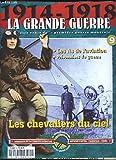 1914 - 1918, la Grande Guerre. Fascicule n°9 : Les chevaliers du fiel - Les As de l'aviation - Prisonniers de guerre.