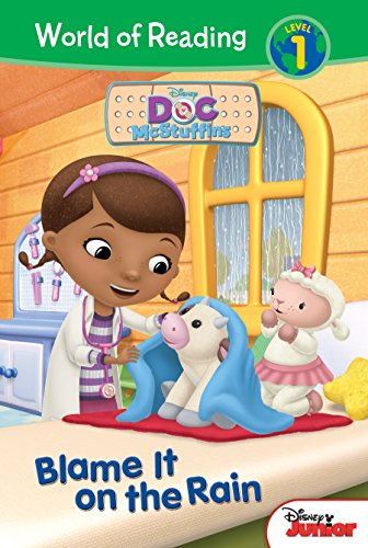 Doc McStuffins: Blame It on the Rain (Doc Mcstuffins: World of Reading, Level 1) - Reader Mcstuffins Easy Doc