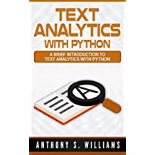 Text Analytics with Python: A Brief Introduction to Text Analytics with Python (English Edition)
