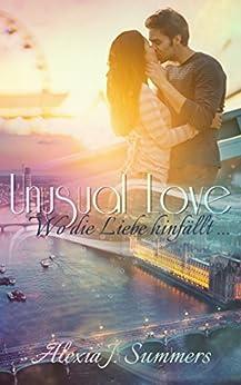 Unusual Love: wo die Liebe hinfällt ... von [Summers, Alexia J.]