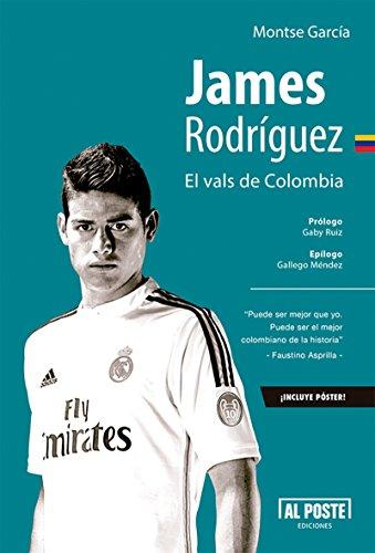 James Rodríguez: El vals de Colombia (Deportes - Futbol) (Spanish Edition)