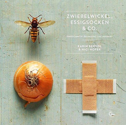 Zwiebelwickel, Essigsocken & Co....