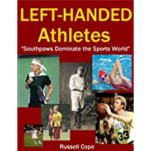 Left-Handed Athletes : Southpaws Dominate the Sports World (Being Left-Handed Book 3)