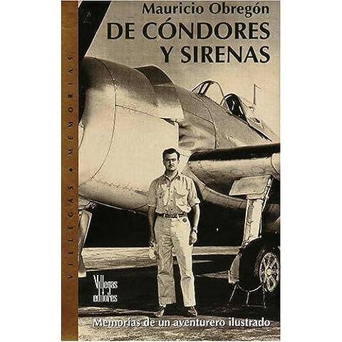 de Condores y Sirenas (Villegas Memorias)