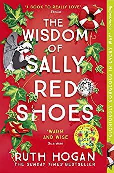 The Wisdom of Sally Red Shoes: The new novel from the author of The Keeper of Lost Things by [Hogan, Ruth]