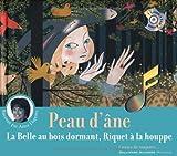 Peau d'Âne - La Belle au bois dormant - Riquet à la houppe [Livre + CD]