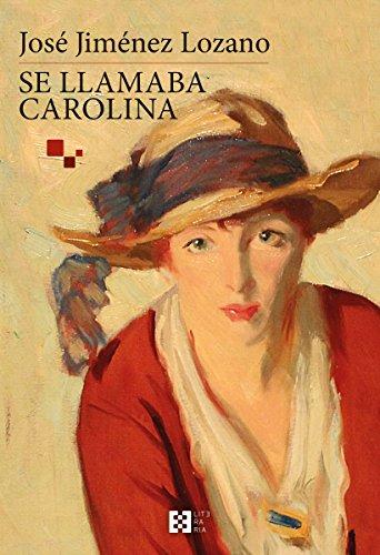 Se llamaba Carolina (Literaria nº 2) por José Jiménez  Lozano