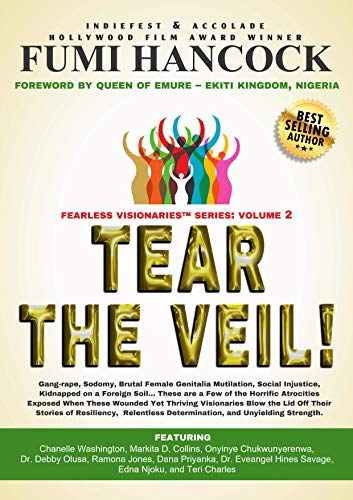Tear the Veil 2: 19 Extraordinary Visionaries Help Other Women Break their Silence by Sharing their Stories and Reclaiming their Legacy! (Fearless Visionaries) (English Edition)