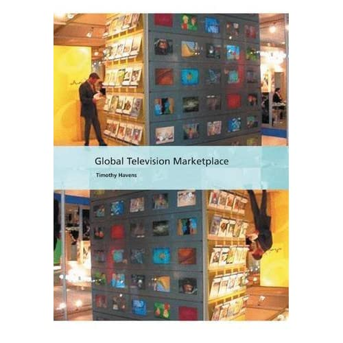 Global Television Marketplace (International Screen Industries) by Timothy Havens (2006-10-02)