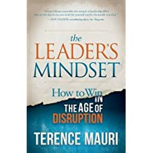 Leader's Mindset: How to Win in Age of Disruption