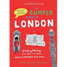 The Bumper Book of London: Everything You Need to Know About London and More.