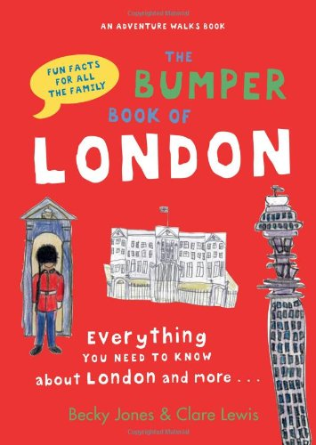 The Bumper Book of London: Everything You Need to Know About London and More... por Becky Jones