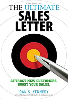 The Ultimate Sales Letter: Attract New Customers. Boost your Sales. par [Kennedy, Dan S.]