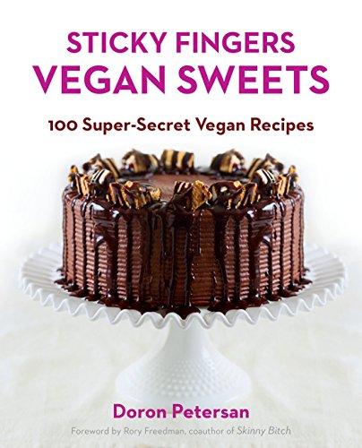 Sticky Fingers Vegan Sweets: 100 Super-Secret Vegan Recipes