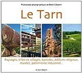 Le Tarn paysages villes et villages bastides édifices religieux musées patrimoine industriel