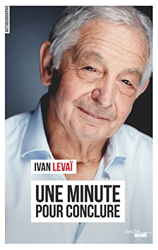 Une minute pour conclure (Documents) par Ivan LEVAÏ
