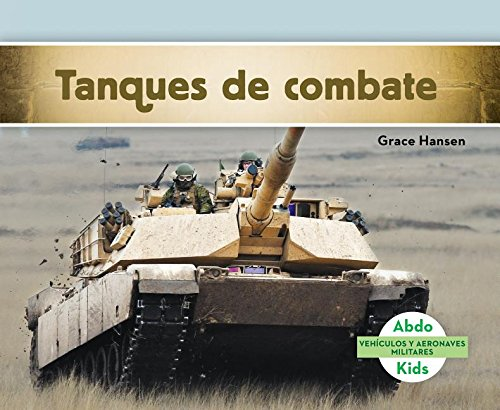 Tanques de Combate (Military Tracked Vehicles) (Spanish Version) (Vehículos Y Aeronaves Militares/ Military Aircraft & Vehicles)