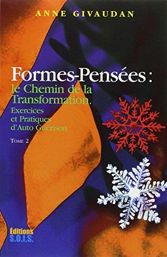 Formes-Pensées : le Chemin de la Transmutation, Tome 2