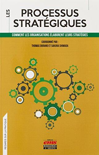 Les processus stratégiques: Comment les organisations élaborent leurs stratégies par Sakura Shimada