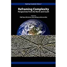 Reframing Complexity: Perspectives from the North and South (Exploring Complexity) [2010]