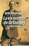 LA VIE SECRETE DE SIR DANSEY, MAITRE-ESPION