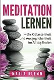 Meditation lernen Innere Stille & Entspannung finden - Maria Klemm
