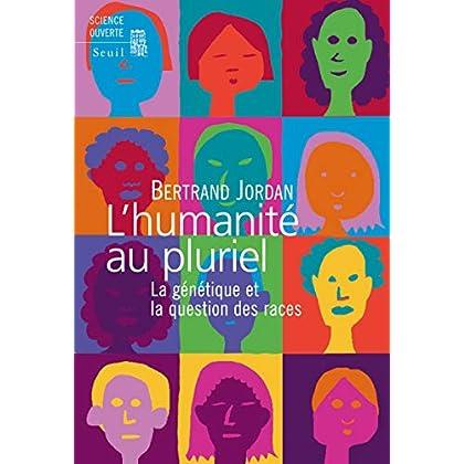 L'Humanité au pluriel - La génétique et la question des races