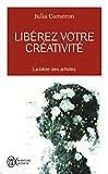 Liberez votre creativite (French Edition) by Julia Cameron(2007-01-01) - J'Ai Lu - 01/01/2007