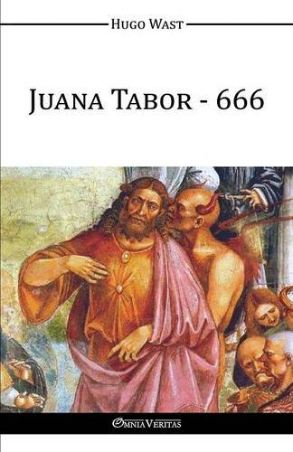 Juana Tabor - 666 por Hugo Wast