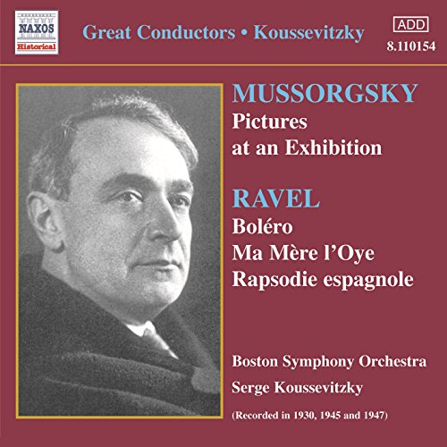 Mussorgsky: Pictures at an Exhibition / Ravel: Bolero (Koussevitzky) (1930-1947)