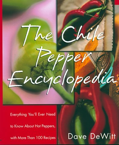The Chile Pepper Encyclopedia by Dave DeWitt (1-Apr-1999) Paperback