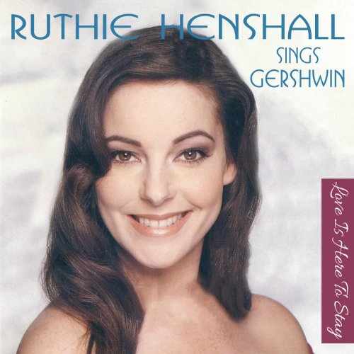 Ruthie Sings Gershwin - Love Is Here to Stay