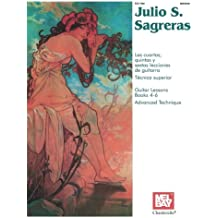 Julio S Sagreras Guitar Lessons Books 4-6 (Guitar Heritage (Mel Bay))