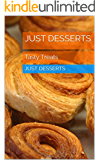 Just Desserts: Tasty Treats (English Edition)