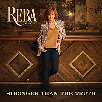 804d9631a2f Stronger Than The Truth by Reba McEntire on Amazon Music - Amazon.co.uk