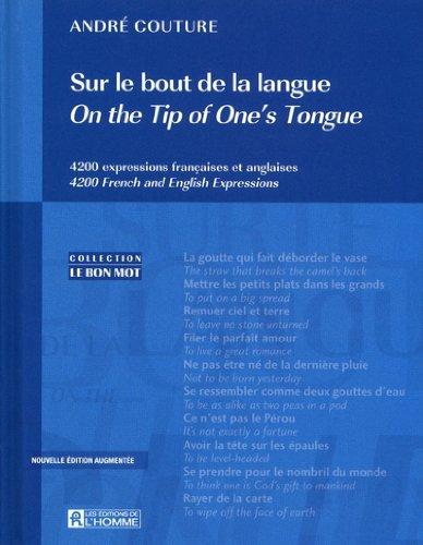 SUR LE BOUT DE LA LANGUE - ON THE TIP OF ONE'S TONGUE