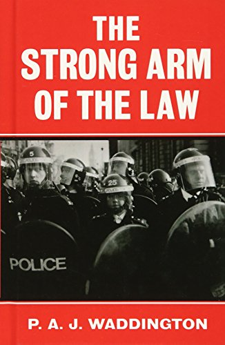 The Strong Arm of the Law: Armed and Public Order Policing