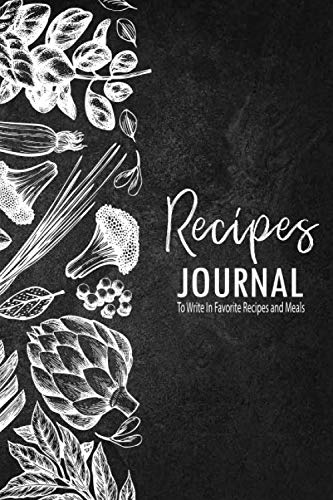 Recipes Journal: Recipe Book Journal For Personalized Recipes To write in Favorite Recipe and Meals, Recipes Journal,Cookbook for Men (Black series)
